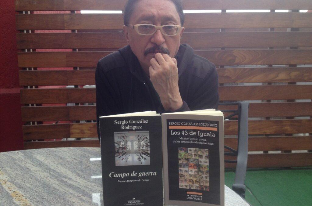 """Sergio González Rodríguez: """"Corremos el riesgo de perder nuestro estatuto humano"""""""